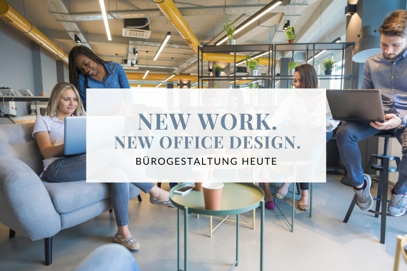 Bürogestaltung 2020 - new work - new office